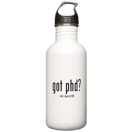 got phd? (i do! class of 2011) Stainless Water Bot
