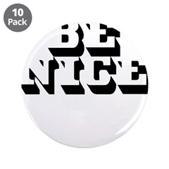 "Be Nice 3.5"" Button (10 pack)"