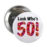 Look Who's 50 Button