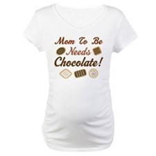Mom To Be Needs Chocolate Shirt