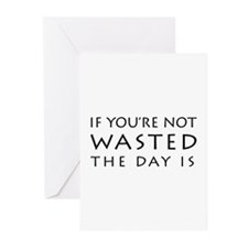 If You'Re Not Wasted The Day Is Greeting Cards (Pk