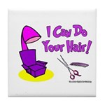 I Can Do Your Hair Tile Coaster