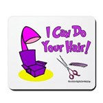 I Can Do Your Hair Mousepad