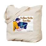 Plumber Fix Your Pipe Tote Bag