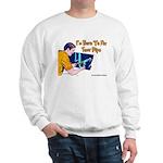 Plumber Fix Your Pipe Sweatshirt