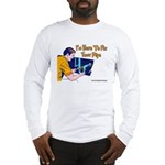 Plumber Fix Your Pipe Long Sleeve T-Shirt