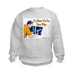 Plumber Fix Your Pipe Kids Sweatshirt
