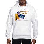 Plumber Fix Your Pipe Hooded Sweatshirt