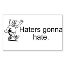 haters gonna hate sticker Decal