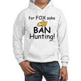 for fox sake ban hunting Hoodie