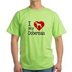 I Love My Doberman Pinscher Green T-Shirt