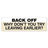 Try Leaving Earlier Bumper Sticker Beige