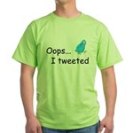 Oops I Tweeted Green T-Shirt
