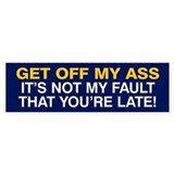 Not my fault you're late! Bumper Sticker (Blue)