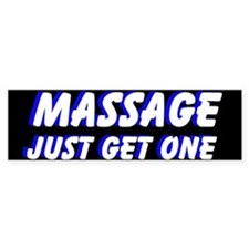 Massage Just Get One Bumper Bumper Sticker