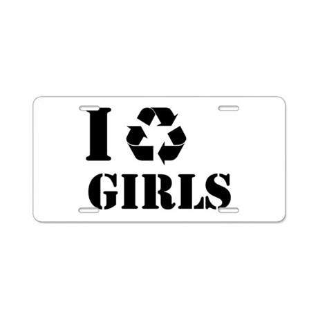 I Recycle Girls Aluminum License Plate