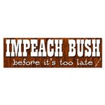 Impeach Bush - Not Too Late Sticker