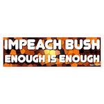 Impeach Bush Enough is Enough Sticker