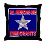 All Americans Are Immigrants Throw Pillow
