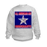 All Americans Are Immigrants Kids Sweatshirt