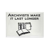 Archivists Make it Last Longe Rectangle Magnet