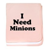I Need Minions baby blanket