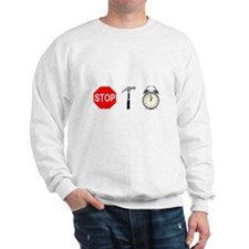 Stop, Hammer Time Sweatshirt