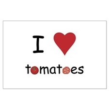 I Love Tomatoes Large Poster