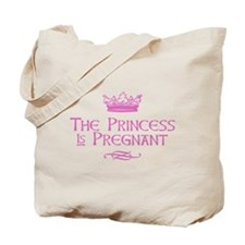 The Princess is Pregnant Tote Bag