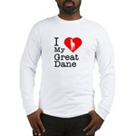 I Love My Great Dane Long Sleeve T-Shirt
