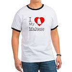 I Love My Maltese Ringer T