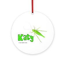 Katy Did? Ornament (Round)