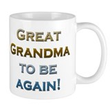Great Grandma To Be Again Small Mugs