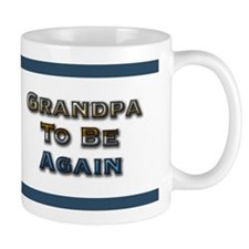 Grandpa To Be Again Mug
