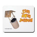 Stay Away Jessica Mousepad