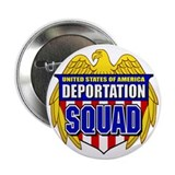 U.S. Deportation Squad 2.25&quot; Button (100 pack)
