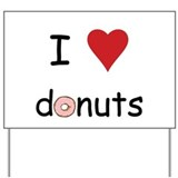 I Love Donuts Yard Sign