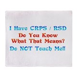 I Have CRPS/RSD Don't Touch M Throw Blanket