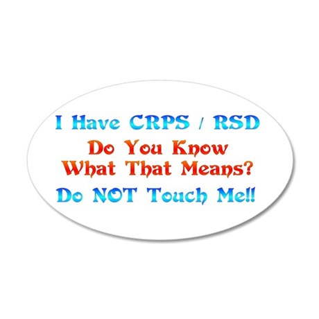 I Have CRPS/RSD Don't Touch M 38.5 x 24.5 Oval Wal