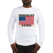 Immigrant Nation Long Sleeve T-Shirt