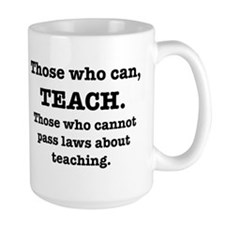 Those Who Can, Teach Coffee Mug