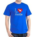 I Love My Poodle Dark T-Shirt