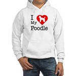 I Love My Poodle Hooded Sweatshirt