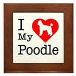 I Love My Poodle Framed Tile