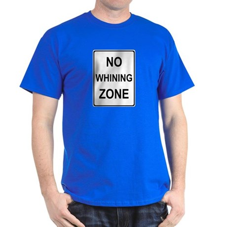 No Whining Dark T-Shirt