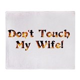 Don't Touch My Wife Throw Blanket