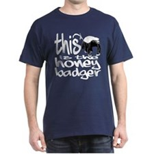 It's the Honey Badger! - T-Shirt