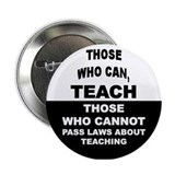 "Those Who Can, Teach 2.25"" Button"
