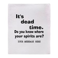 Dead Time/Where Spirits Are Throw Blanket
