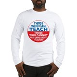 Those Who Can Teach those who Long Sleeve T-Shirt